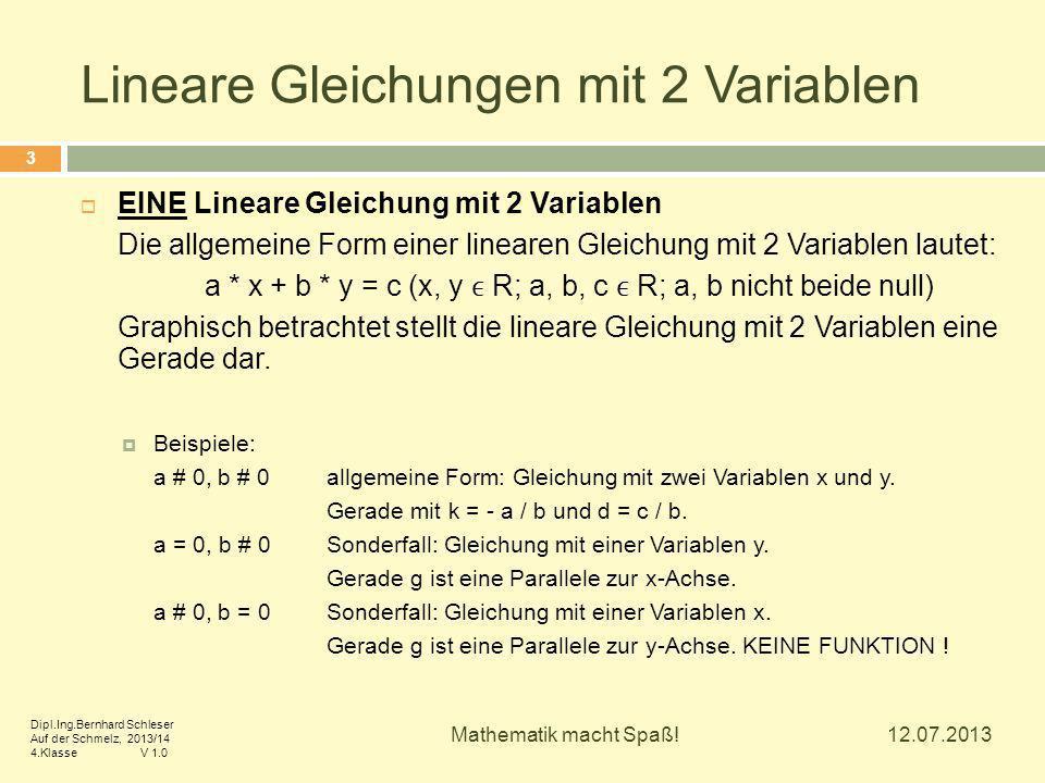 Lineare Gleichungen mit 2 Variablen  EINE Lineare Gleichung mit 2 Variablen Die allgemeine Form einer linearen Gleichung mit 2 Variablen lautet: a *