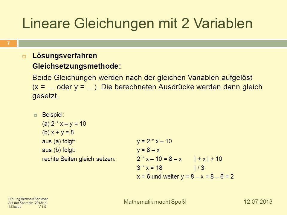 Lineare Gleichungen mit 2 Variablen  Lösungsverfahren Gleichsetzungsmethode: Beide Gleichungen werden nach der gleichen Variablen aufgelöst (x = … od