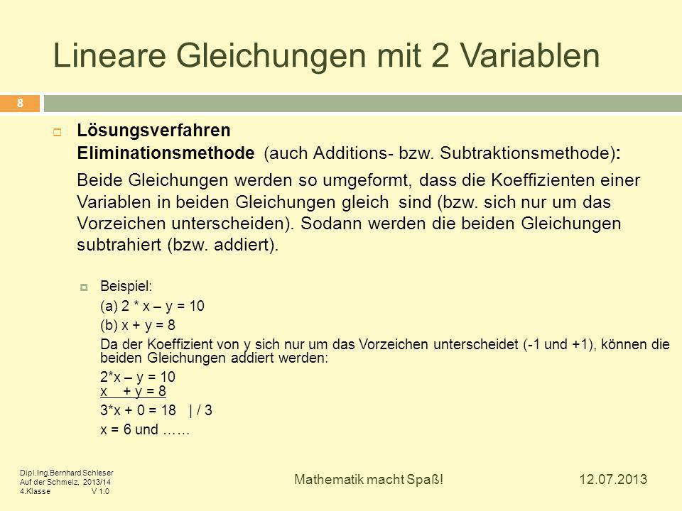 Lineare Gleichungen mit 2 Variablen  Lösungsverfahren Eliminationsmethode (auch Additions- bzw. Subtraktionsmethode): Beide Gleichungen werden so umg