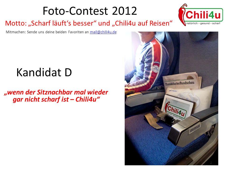 """Foto-Contest 2012 Motto: """"Scharf läuft's besser und """"Chili4u auf Reisen Mitmachen: Sende uns deine beiden Favoriten an mail@chili4u.demail@chili4u.de Kandidat D """"wenn der Sitznachbar mal wieder gar nicht scharf ist – Chili4u"""