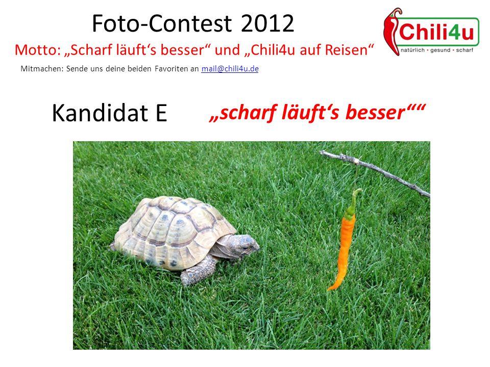 """Foto-Contest 2012 Motto: """"Scharf läuft's besser und """"Chili4u auf Reisen Mitmachen: Sende uns deine beiden Favoriten an mail@chili4u.demail@chili4u.de Kandidat E """"scharf läuft's besser"""