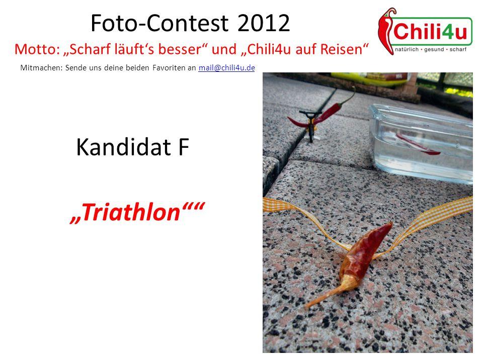 """Foto-Contest 2012 Motto: """"Scharf läuft's besser und """"Chili4u auf Reisen Mitmachen: Sende uns deine beiden Favoriten an mail@chili4u.demail@chili4u.de Kandidat F """"Triathlon"""