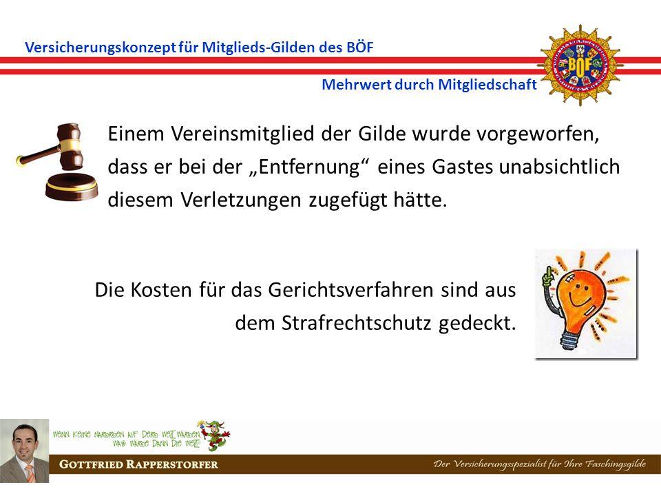 Versicherungskonzept für Mitglieds-Gilden des BÖF Mehrwert durch Mitgliedschaft Nach sehr erfolgreichen Faschingsschingssitzungen läutete beim Präsidenten die Steuerfahndung an der Tür.