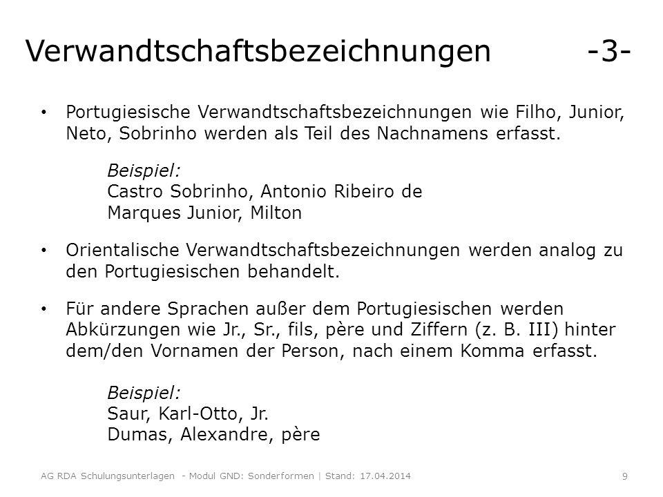 Verwandtschaftsbezeichnungen -3- Portugiesische Verwandtschaftsbezeichnungen wie Filho, Junior, Neto, Sobrinho werden als Teil des Nachnamens erfasst.