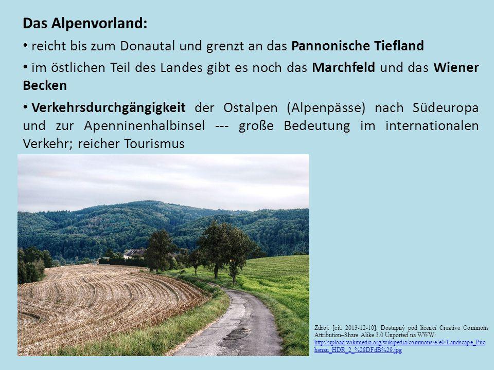Das Alpenvorland: reicht bis zum Donautal und grenzt an das Pannonische Tiefland im östlichen Teil des Landes gibt es noch das Marchfeld und das Wiene