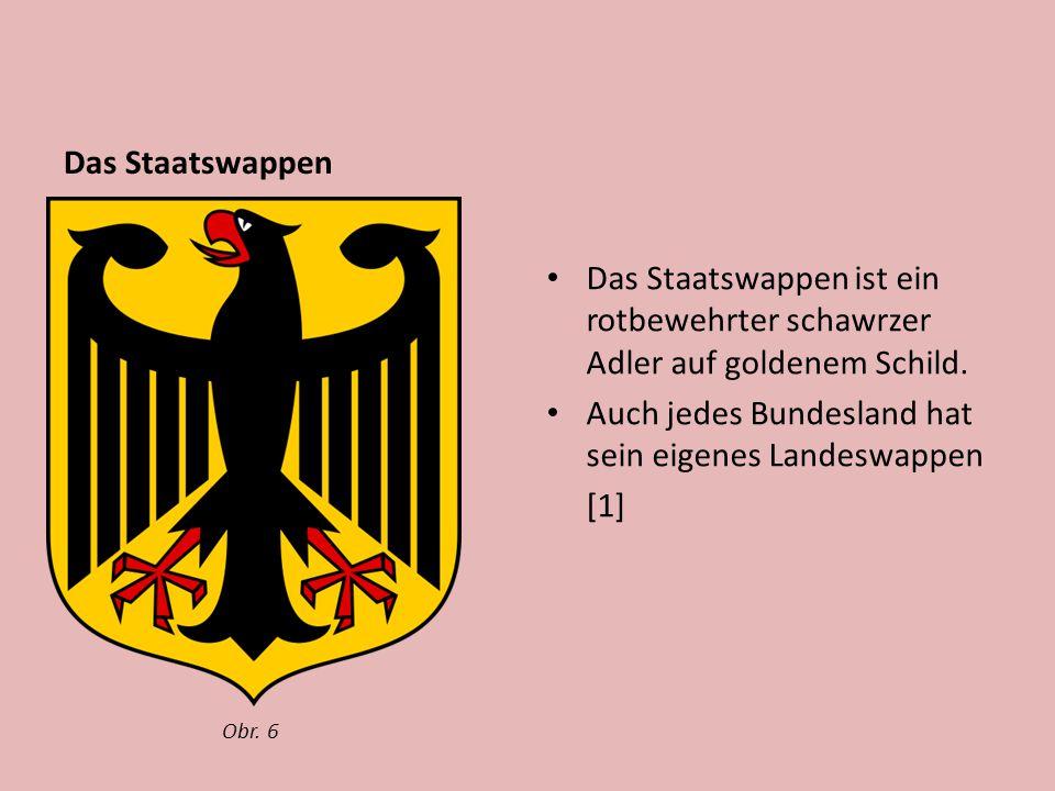 Das Staatswappen Das Staatswappen ist ein rotbewehrter schawrzer Adler auf goldenem Schild.