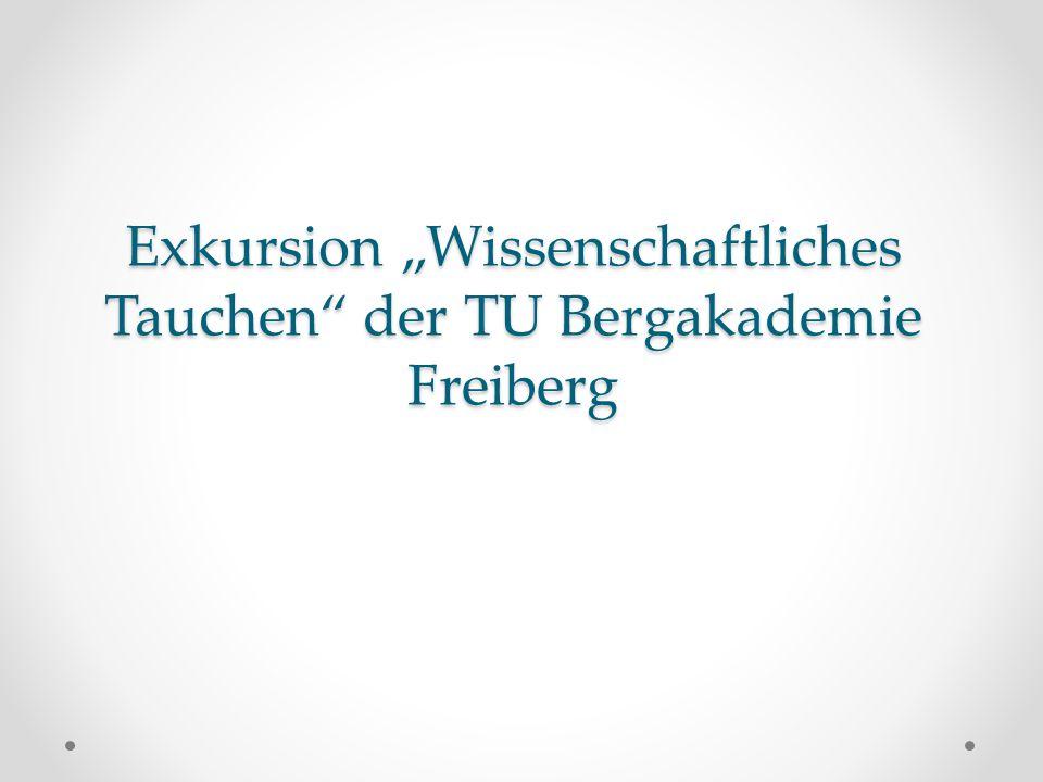 """Exkursion """"Wissenschaftliches Tauchen"""" der TU Bergakademie Freiberg"""