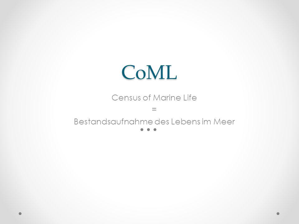 CoML Census of Marine Life = Bestandsaufnahme des Lebens im Meer