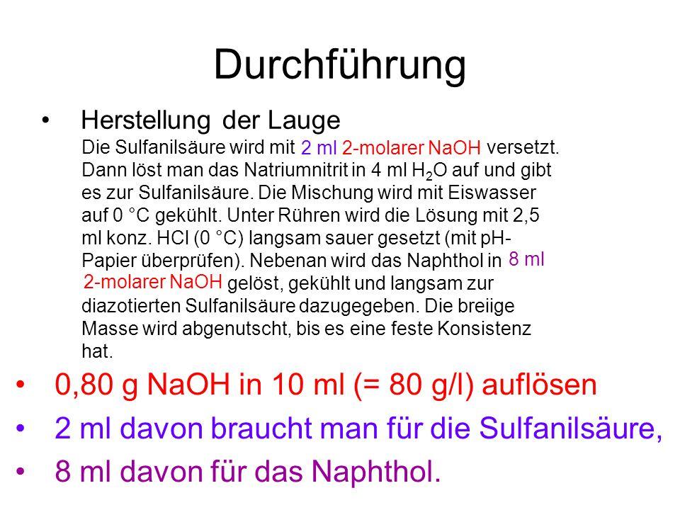 Durchführung Herstellung der Lauge Die Sulfanilsäure wird mit versetzt.