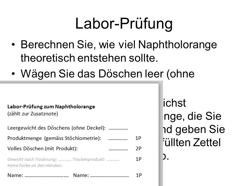 Labor-Prüfung Berechnen Sie, wie viel Naphtholorange theoretisch entstehen sollte.