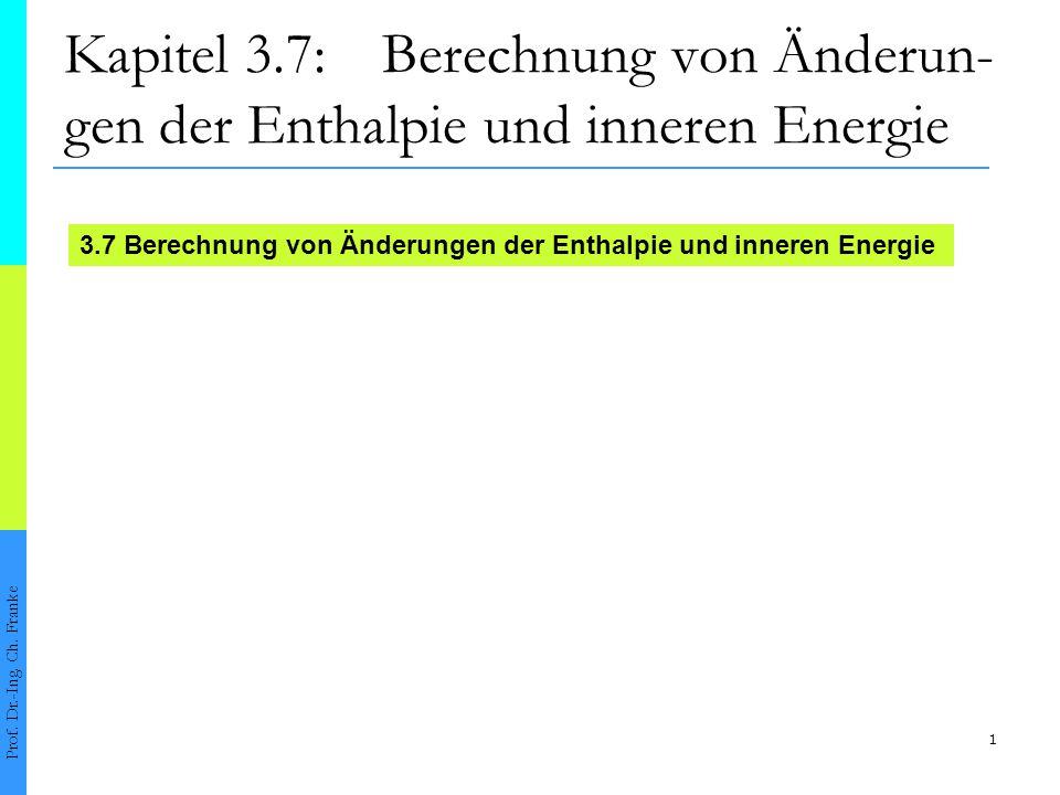2 3.7Berechnung von Änderungen der Enthalpie und innere Energie Prof.