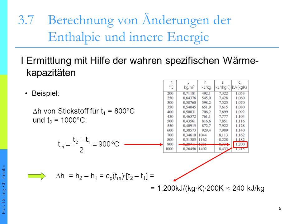 16 3.7Berechnung von Änderungen der Enthalpie und innere Energie Prof.