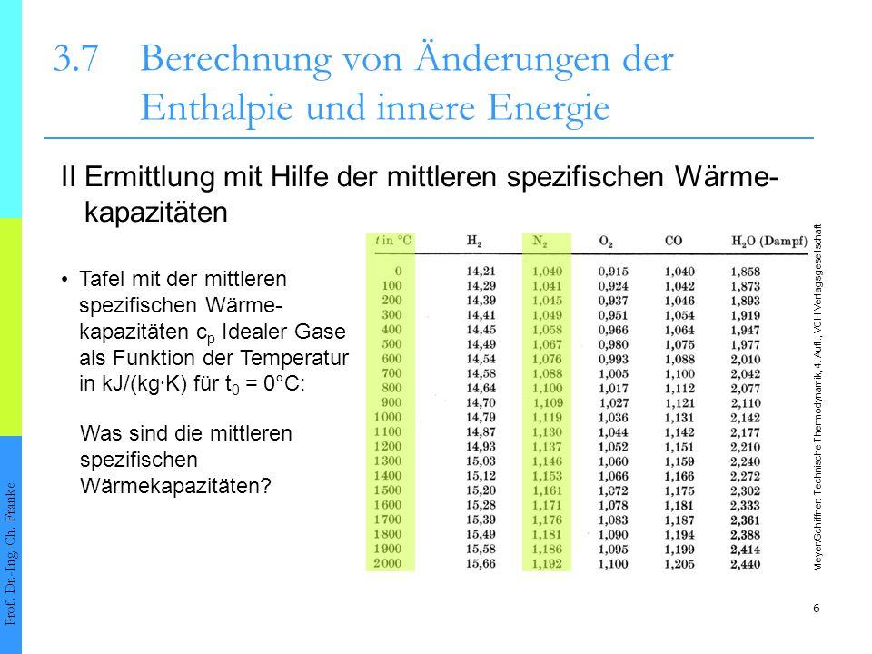 7 3.7Berechnung von Änderungen der Enthalpie und innere Energie Prof.