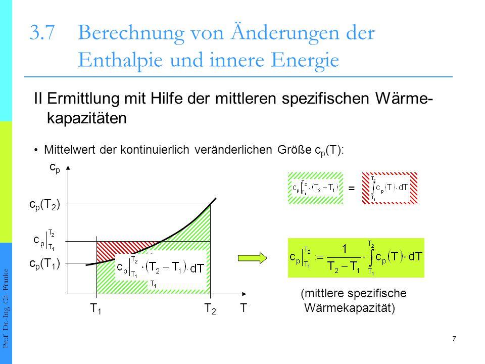 8 3.7Berechnung von Änderungen der Enthalpie und innere Energie Prof.