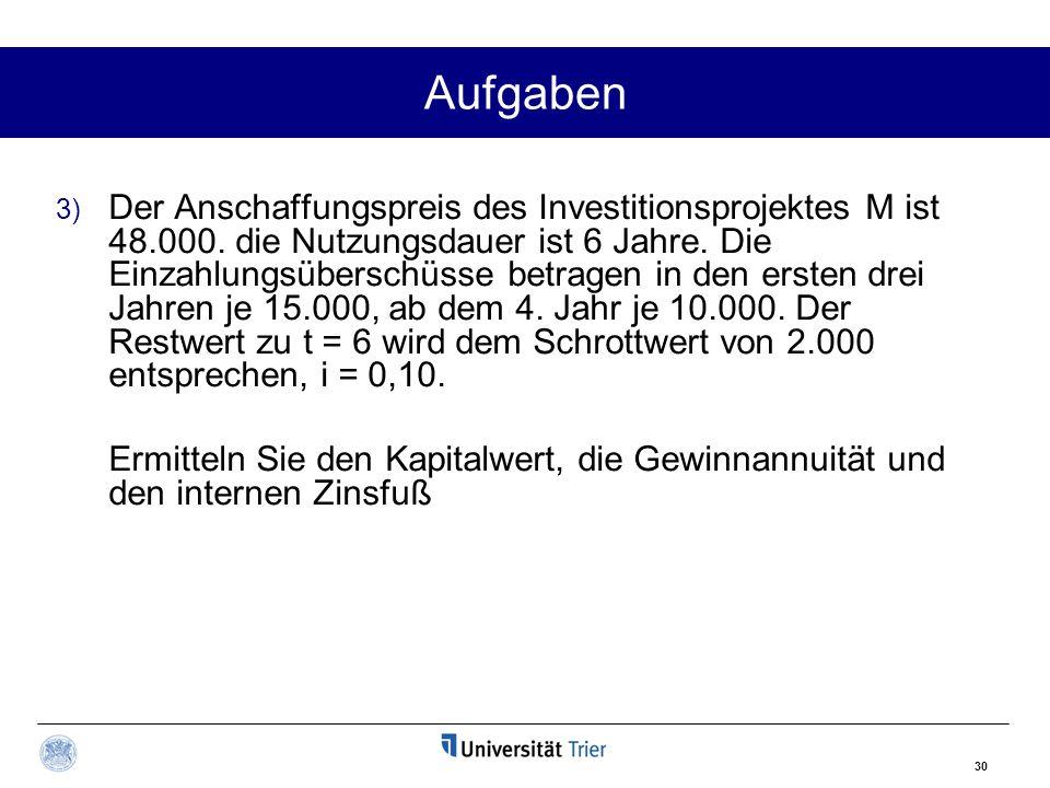 30 Aufgaben 3) Der Anschaffungspreis des Investitionsprojektes M ist 48.000.