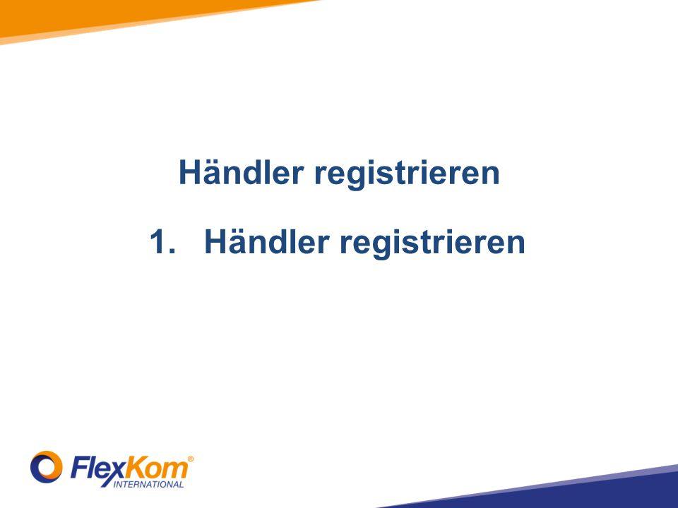 Händler registrieren 1.Händler registrieren 2.Add Stores 3.Add Terminals