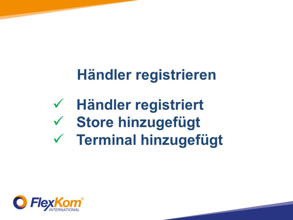 Händler registrieren Händler registriert Store hinzugefügt Terminal hinzugefügt
