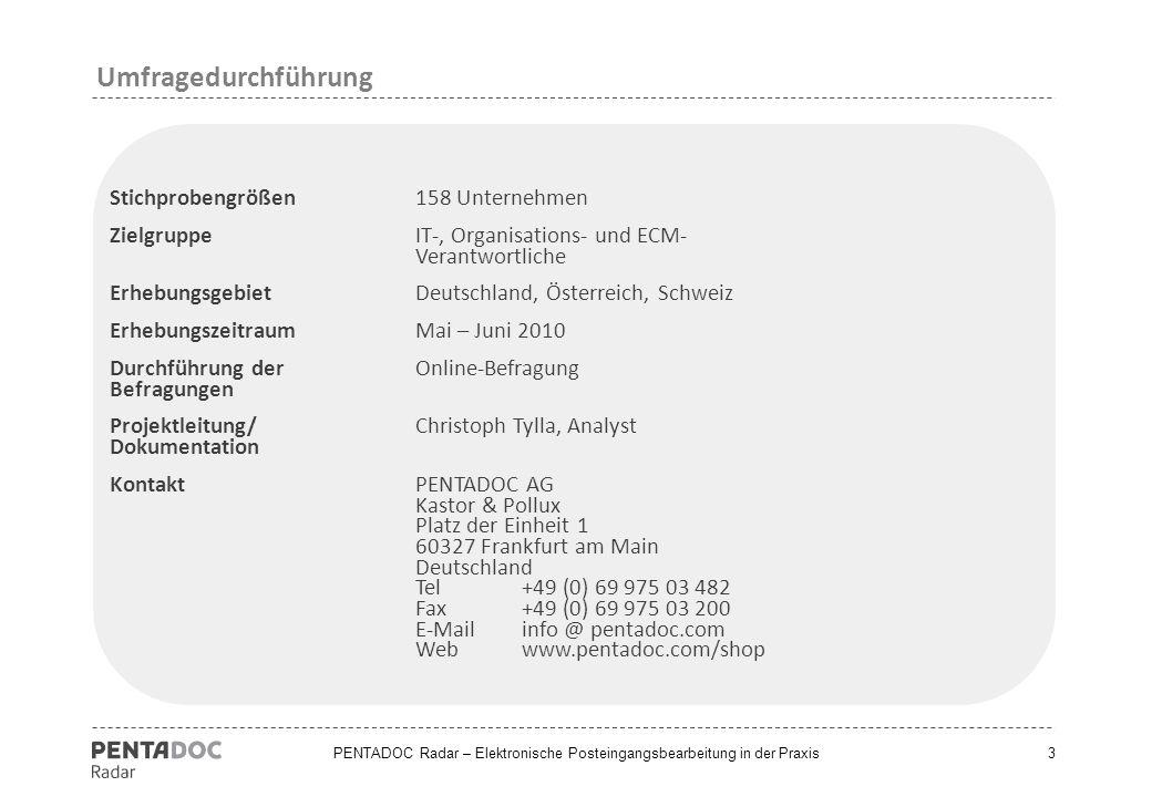 PENTADOC Radar – Elektronische Posteingangsbearbeitung in der Praxis Stichprobengrößen158 Unternehmen Zielgruppe IT-, Organisations- und ECM- Verantwo