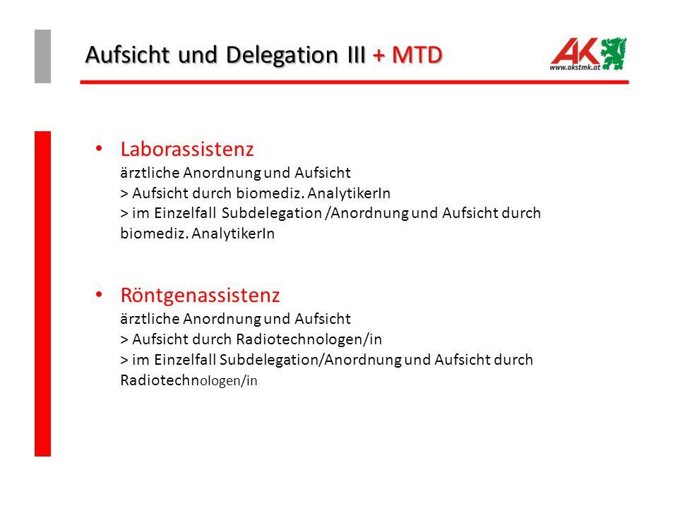 Aufsicht und Delegation III + MTD Laborassistenz ärztliche Anordnung und Aufsicht > Aufsicht durch biomediz. AnalytikerIn > im Einzelfall Subdelegatio