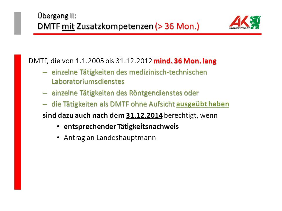 Übergang II: DMTF mit Zusatzkompetenzen (> 36 Mon.) mind. 36 Mon. lang DMTF, die von 1.1.2005 bis 31.12.2012 mind. 36 Mon. lang – einzelne Tätigkeiten