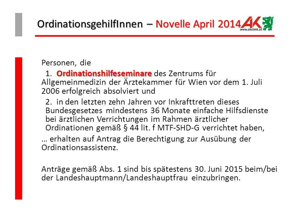 OrdinationsgehilfInnen – Novelle April 2014 Personen, die Ordinationshilfeseminare 1. Ordinationshilfeseminare des Zentrums für Allgemeinmedizin der Ä