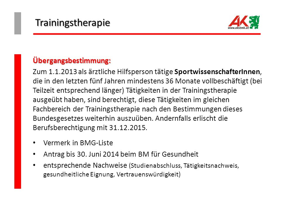Trainingstherapie Übergangsbestimmung: Zum 1.1.2013 als ärztliche Hilfsperson tätige SportwissenschafterInnen, die in den letzten fünf Jahren mindeste