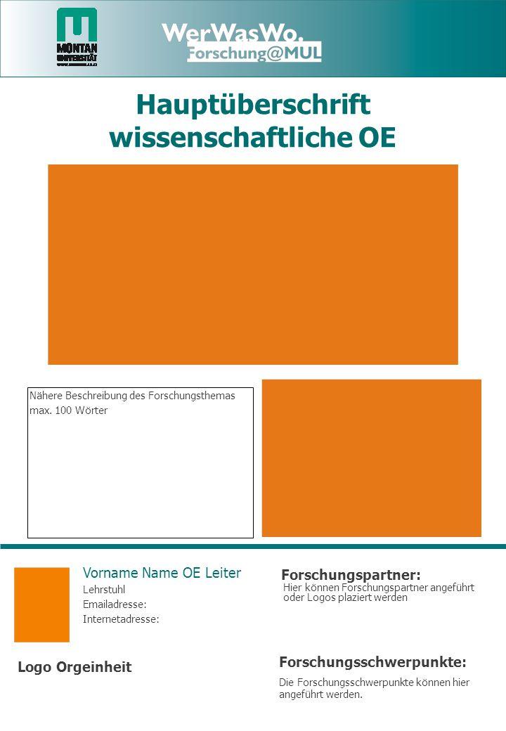 Logo Orgeinheit Forschungspartner: Forschungsschwerpunkte: Hauptüberschrift wissenschaftliche OE Nähere Beschreibung des Forschungsthemas max.