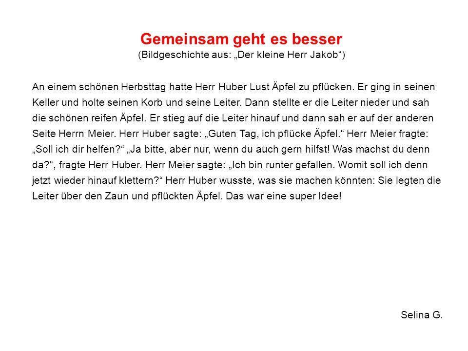 """Gemeinsam geht es besser (Bildgeschichte aus: """"Der kleine Herr Jakob"""") An einem schönen Herbsttag hatte Herr Huber Lust Äpfel zu pflücken. Er ging in"""