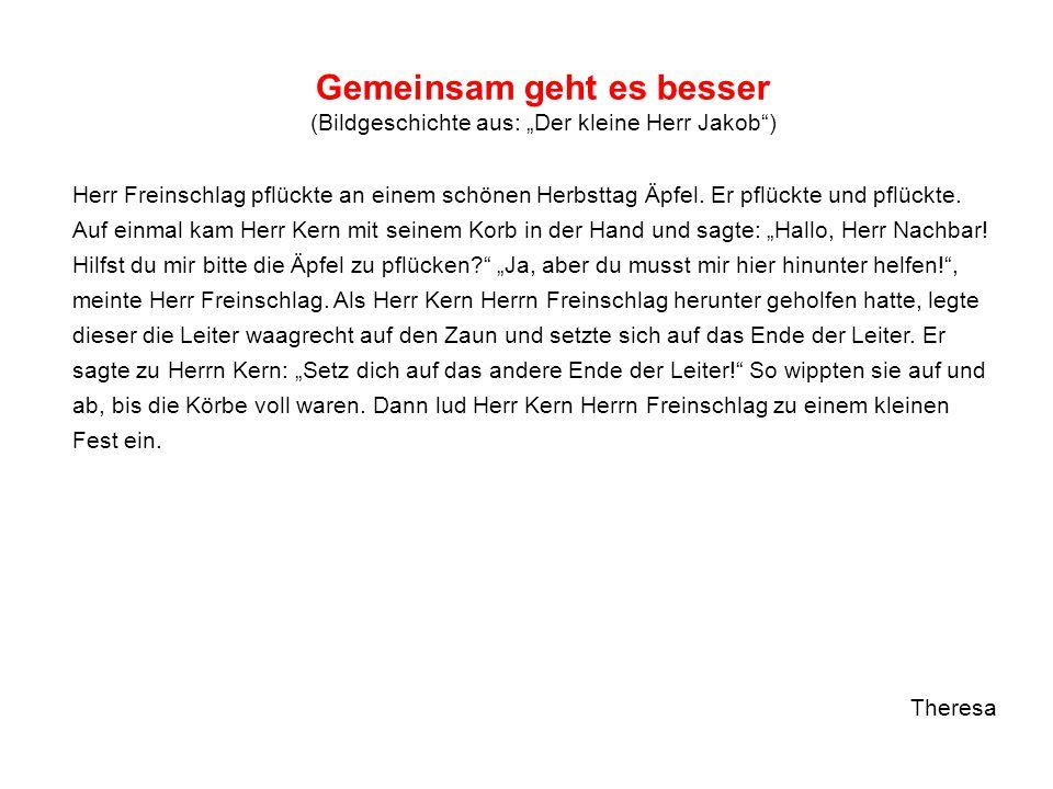 """Gemeinsam geht es besser (Bildgeschichte aus: """"Der kleine Herr Jakob"""") Herr Freinschlag pflückte an einem schönen Herbsttag Äpfel. Er pflückte und pfl"""