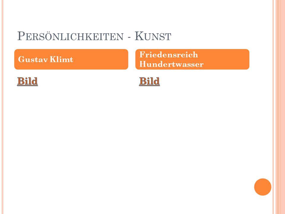 P ERSÖNLICHKEITEN - K UNST Gustav Klimt Friedensreich Hundertwasser