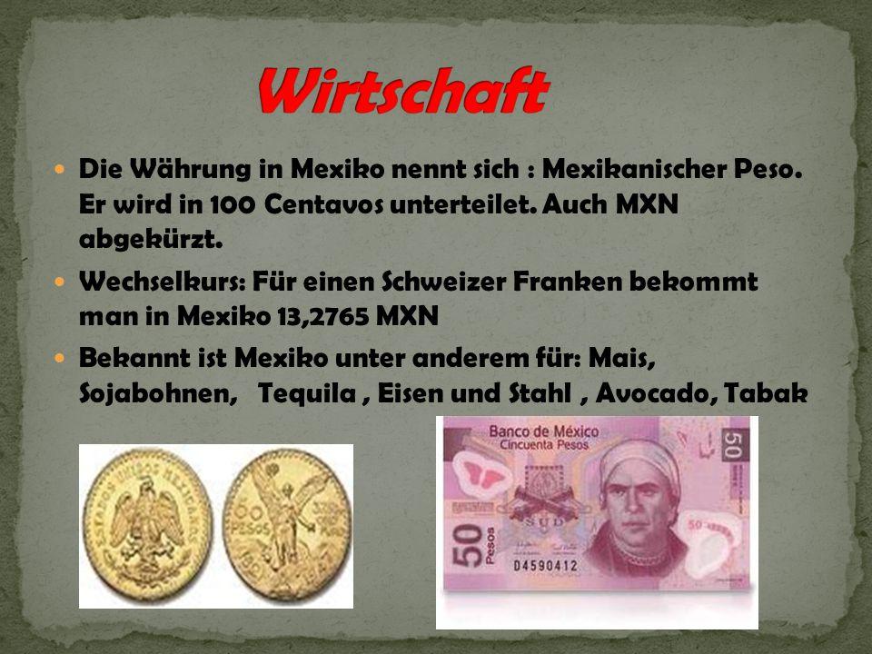 Die Währung in Mexiko nennt sich : Mexikanischer Peso. Er wird in 100 Centavos unterteilet. Auch MXN abgekürzt. Wechselkurs: Für einen Schweizer Frank