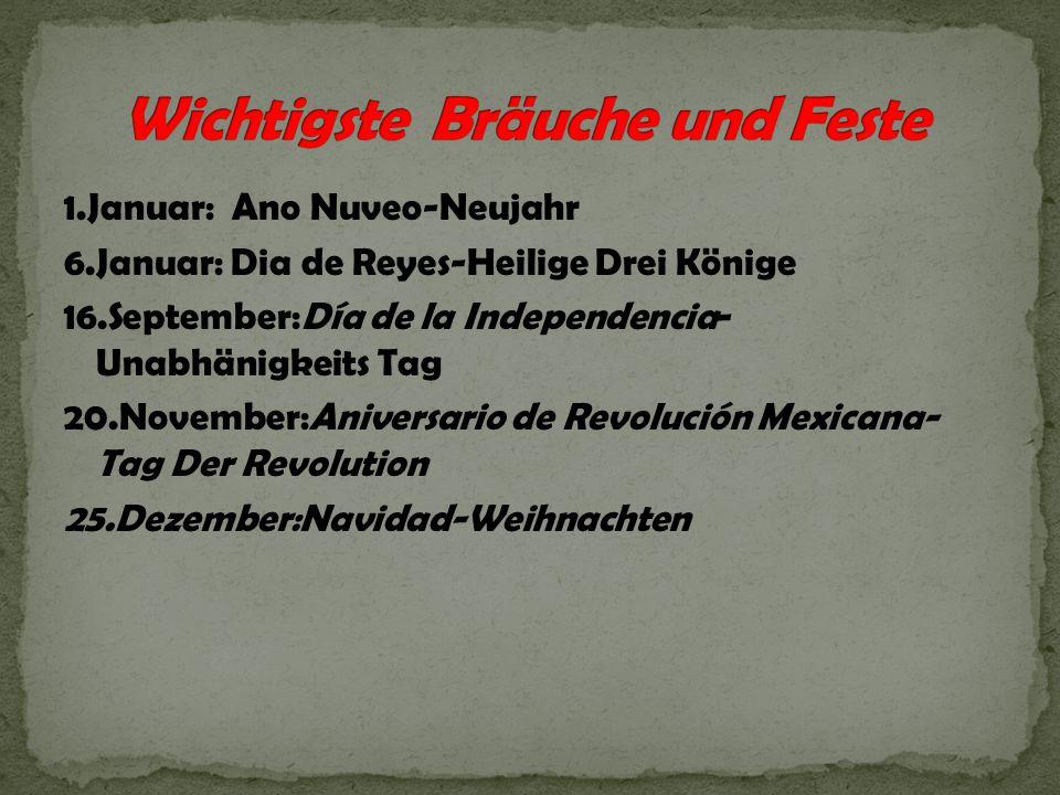 1.Januar: Ano Nuveo-Neujahr 6.Januar: Dia de Reyes-Heilige Drei Könige 16.September:Día de la Independencia- Unabhänigkeits Tag 20.November:Aniversari