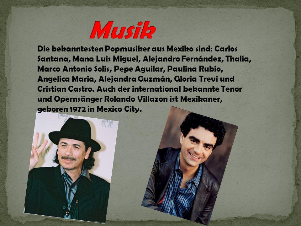 Die bekanntesten Popmusiker aus Mexiko sind: Carlos Santana, Mana Luis Miguel, Alejandro Fernández, Thalía, Marco Antonio Solís, Pepe Aguilar, Paulina