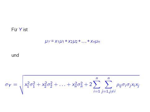 Fu ¨ r Y ist µ Y = x 1 µ 1 + x 2 µ 2 +... + x n µ n und L. Del Chicca, M. Hohenwarter, JKU, Linz