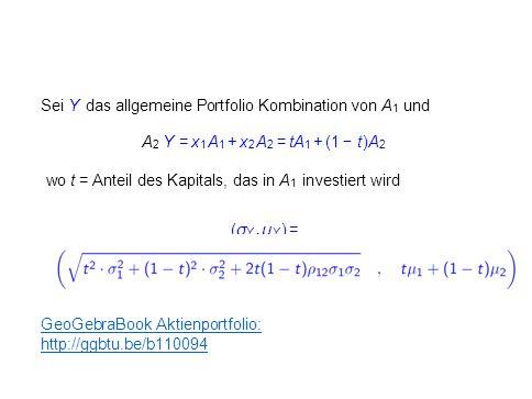 Sei Y das allgemeine Portfolio Kombination von A 1 und A 2 Y = x 1 A 1 + x 2 A 2 = tA 1 + (1 − t)A 2 wo t = Anteil des Kapitals, das in A 1 investiert