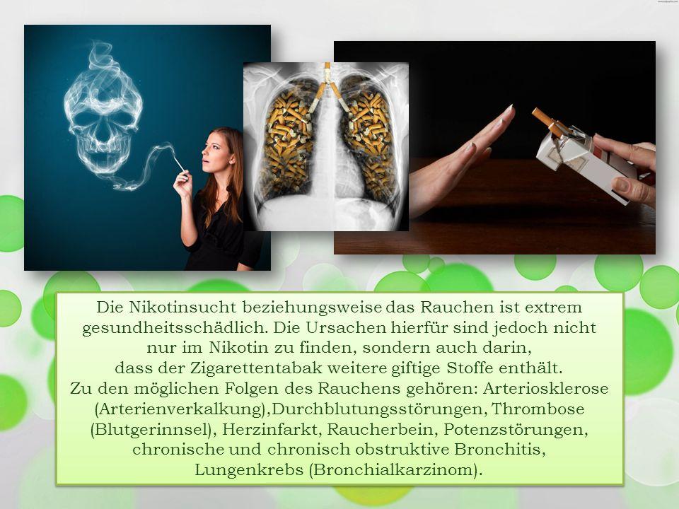 Die Nikotinsucht beziehungsweise das Rauchen ist extrem gesundheitsschädlich. Die Ursachen hierfür sind jedoch nicht nur im Nikotin zu finden, sondern