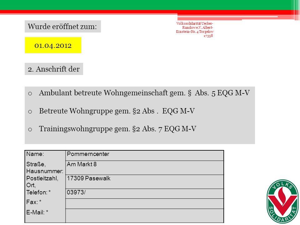2.1 Angaben zur Erbringung allgemeiner Betreuungsleistungen Name:Volkssolidarität Kreisverband Uecker- Randow e.V.