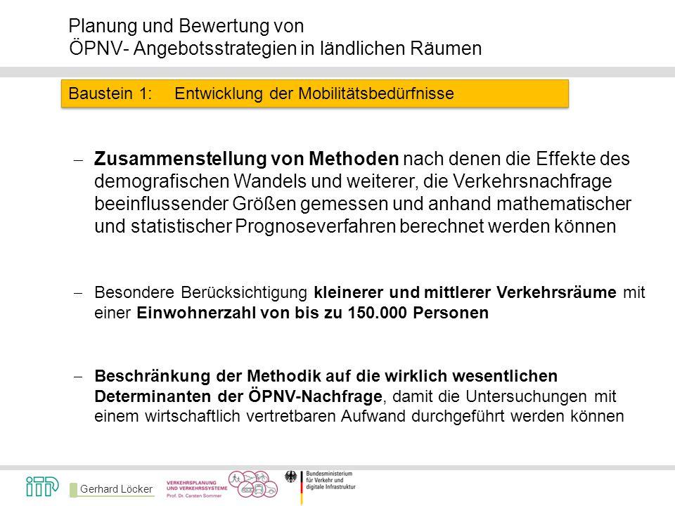 Gerhard Löcker  Zusammenstellung von Methoden nach denen die Effekte des demografischen Wandels und weiterer, die Verkehrsnachfrage beeinflussender G