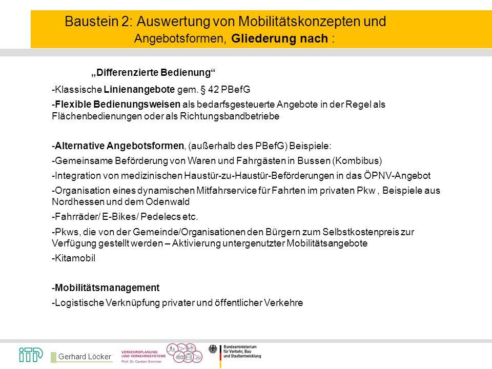 """Gerhard Löcker Baustein 2: Auswertung von Mobilitätskonzepten und Angebotsformen, Gliederung nach : """"Differenzierte Bedienung"""" -Klassische Linienangeb"""