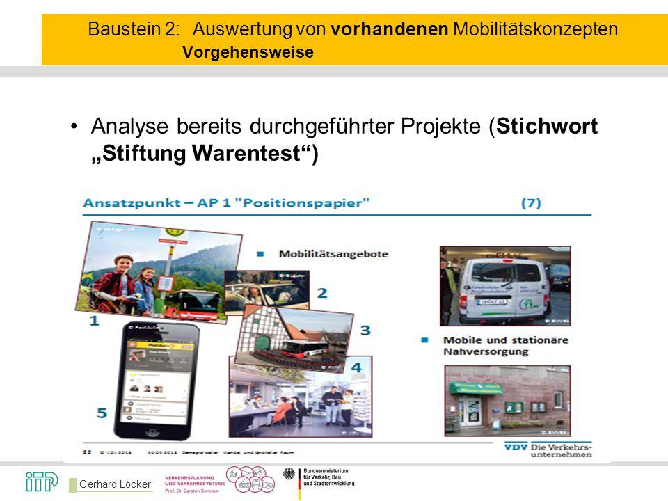 """Gerhard Löcker Baustein 2: Auswertung von vorhandenen Mobilitätskonzepten Vorgehensweise Analyse bereits durchgeführter Projekte (Stichwort """"Stiftung"""