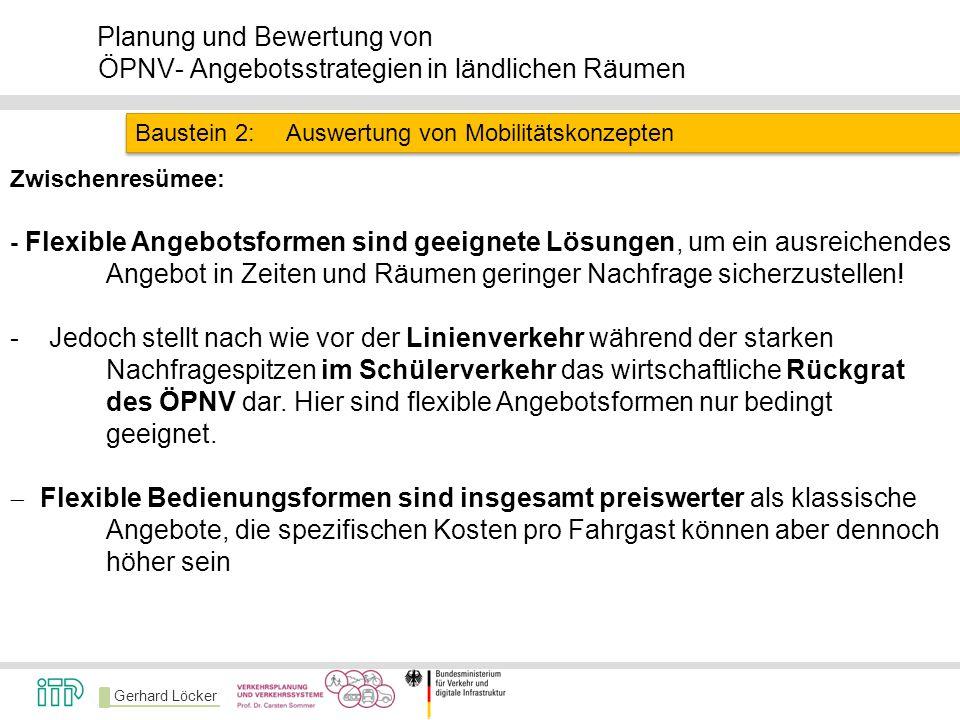 Gerhard Löcker Planung und Bewertung von ÖPNV- Angebotsstrategien in ländlichen Räumen Baustein 2:Auswertung von Mobilitätskonzepten Zwischenresümee: