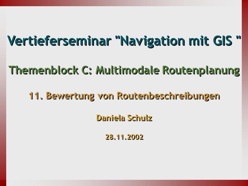 Vertieferseminar Navigation mit GIS Themenblock C: Multimodale Routenplanung 11.