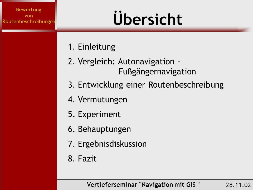 Übersicht 1. Einleitung Bewertung von Routenbeschreibungen Vertieferseminar