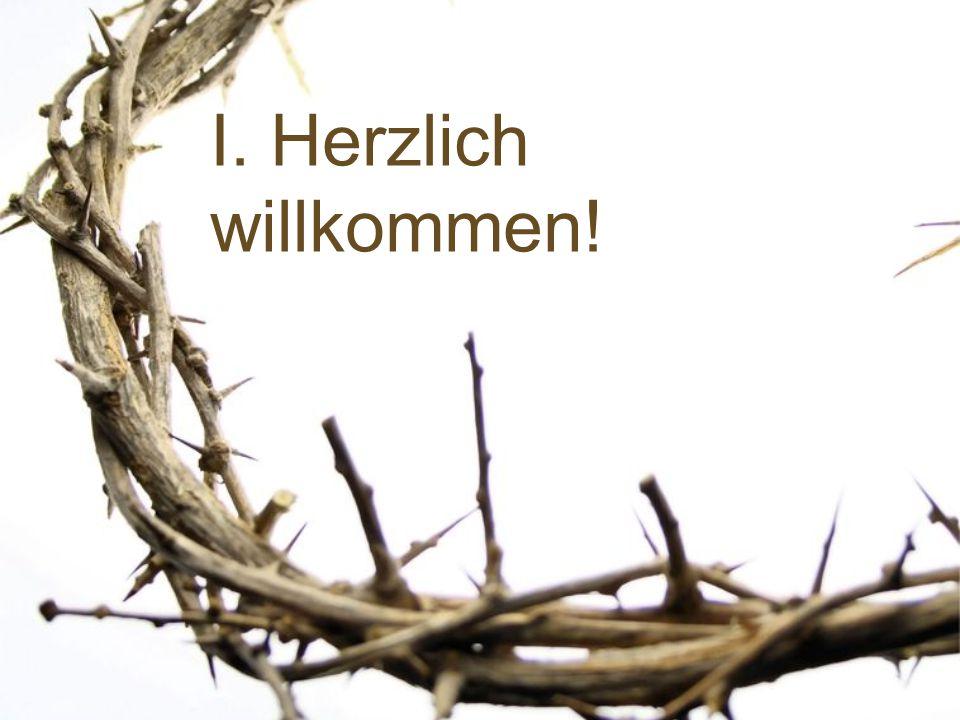 I. Herzlich willkommen!
