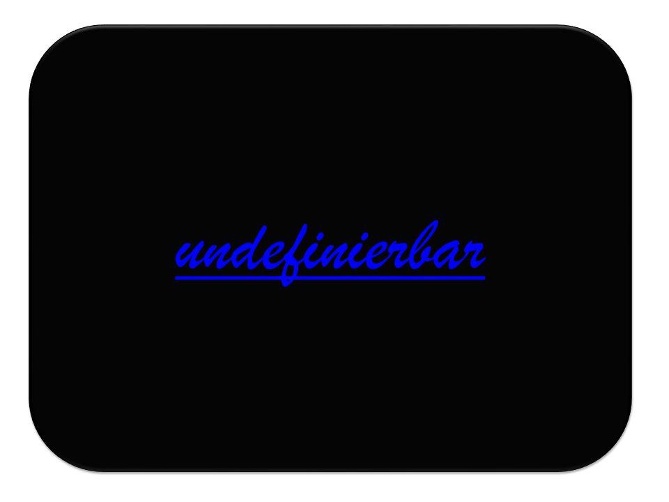 undefinierbar