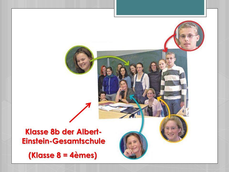 Klasse 8b der Albert- Einstein-Gesamtschule (Klasse 8 = 4èmes)