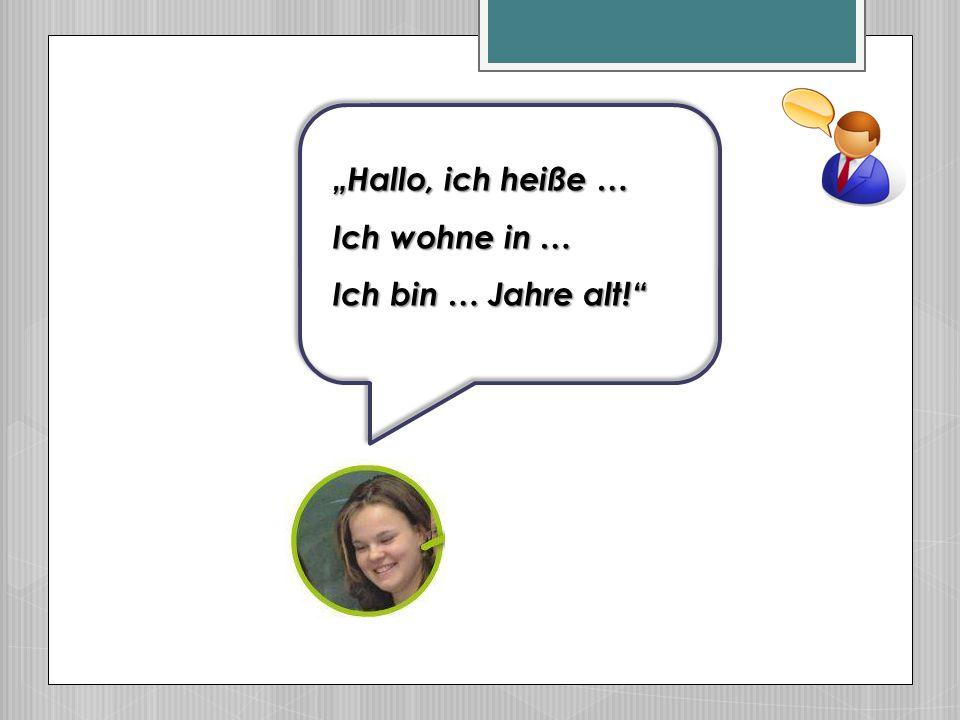 """""""Hallo, ich heiße … Ich bin … Jahre alt!"""