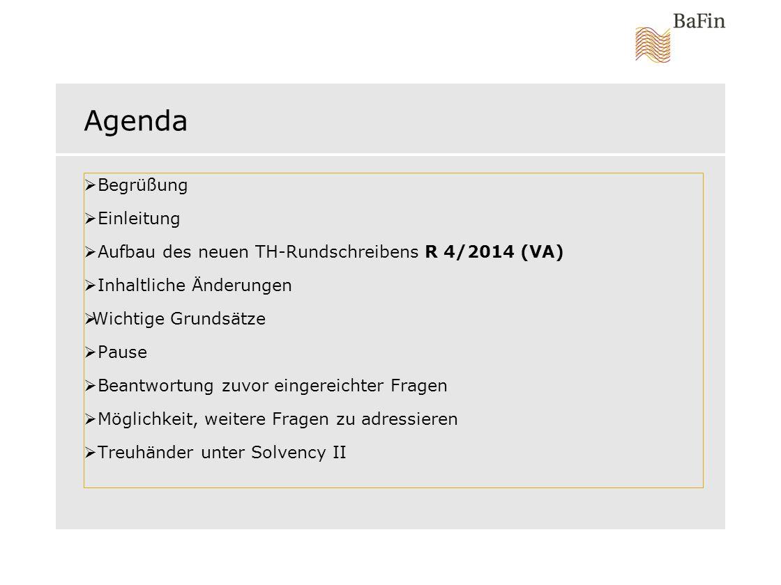Agenda  Begrüßung  Einleitung  Aufbau des neuen TH-Rundschreibens R 4/2014 (VA)  Inhaltliche Änderungen  Wichtige Grundsätze  Pause  Beantwortu