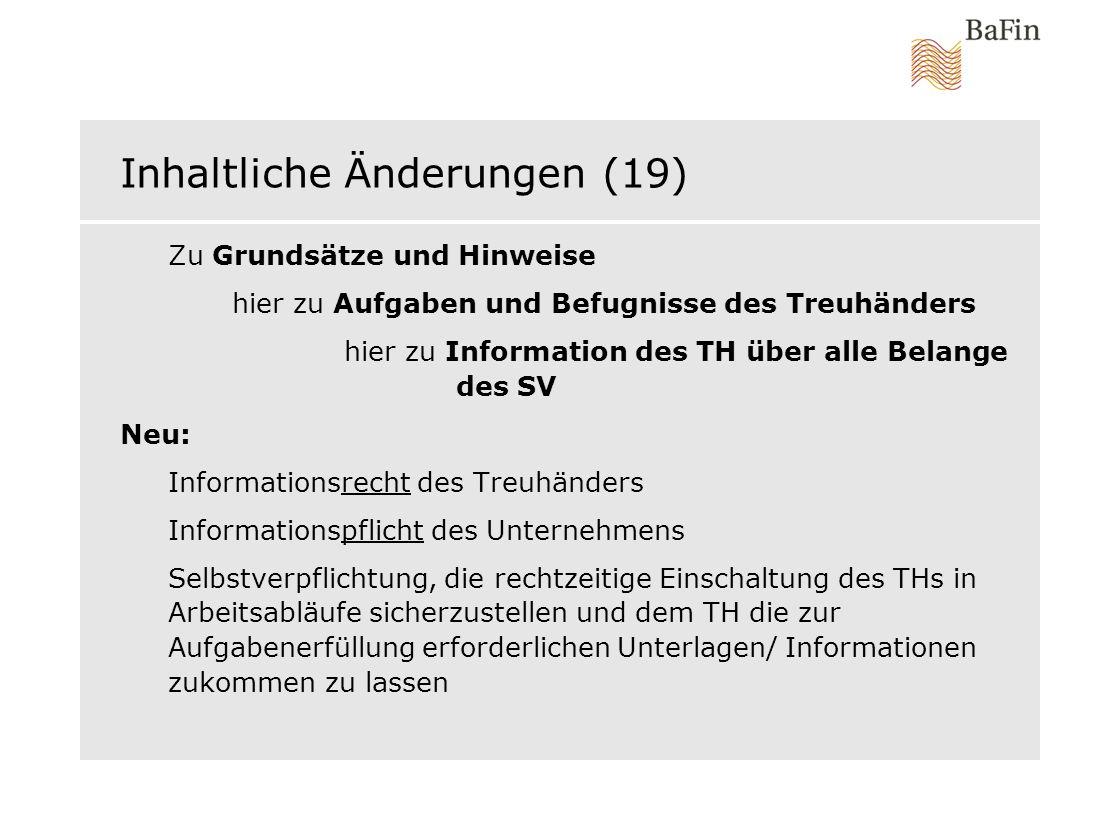 Inhaltliche Änderungen (19) Zu Grundsätze und Hinweise hier zu Aufgaben und Befugnisse des Treuhänders hier zu Information des TH über alle Belange de