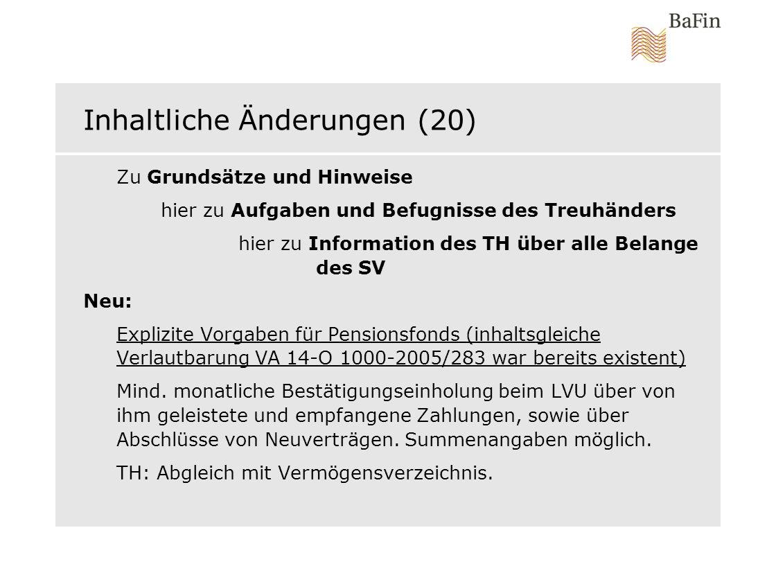 Inhaltliche Änderungen (20) Zu Grundsätze und Hinweise hier zu Aufgaben und Befugnisse des Treuhänders hier zu Information des TH über alle Belange de
